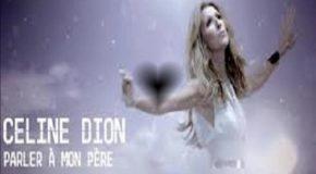 La chanson «Parler à Mon Père» de Céline Dion avec de beaux montages