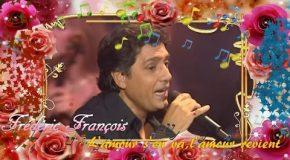 Frédéric François chante «L'Amour s'en va l'Amour Revient» avec de beaux montages photos