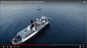 Phénomènes inexpliqués: Des navires en plein désert!