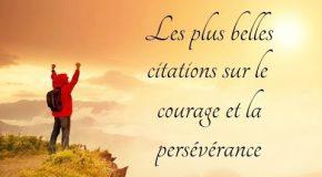 Les plus belles citations sur le courage et la persévérance